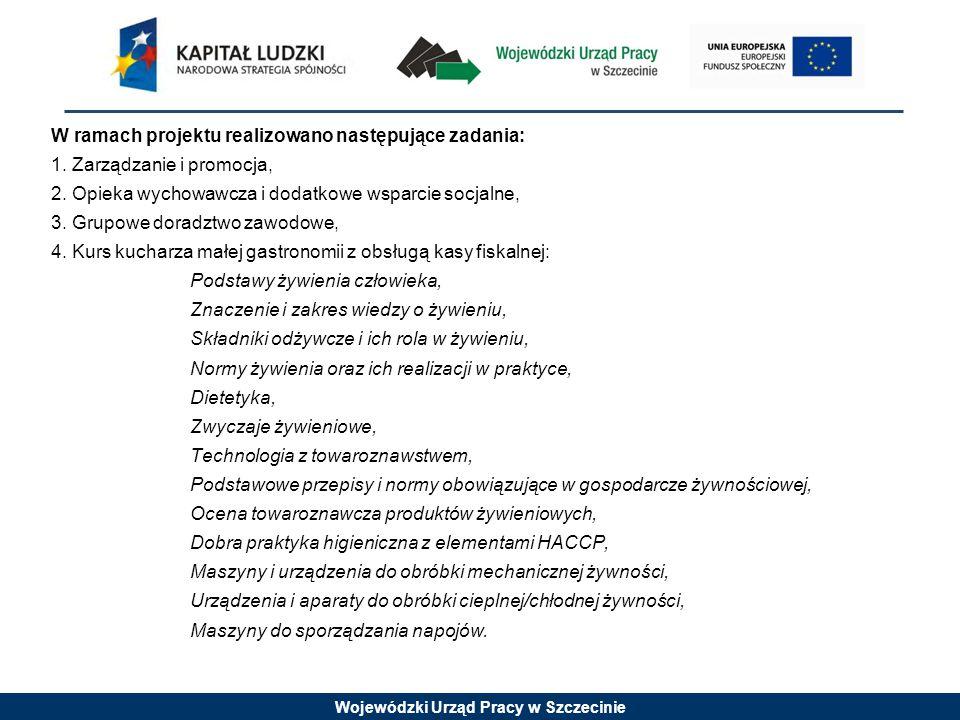 Wojewódzki Urząd Pracy w Szczecinie W ramach projektu realizowano następujące zadania: 1.