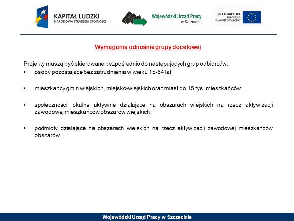 Wojewódzki Urząd Pracy w Szczecinie Szczegółowe kryteria dostępu (kryterium obligatoryjne): 1.Projektodawca złożył maksymalnie jeden wniosek o dofinansowanie w ramach danego posiedzenia Komisji Oceny Projektów.