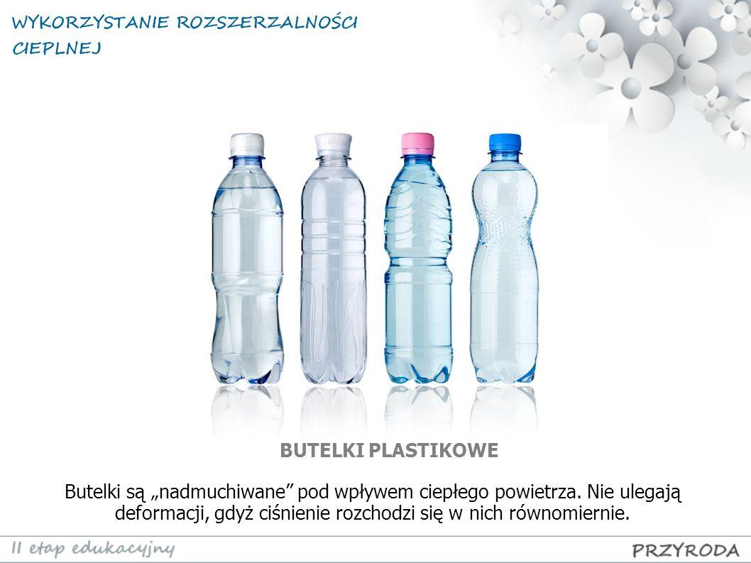 """Butelki są """"nadmuchiwane pod wpływem ciepłego powietrza."""