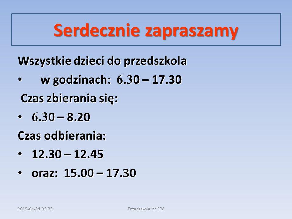 2015-04-04 03:24Przedszkole nr 328 Wszystkie dzieci do przedszkola w godzinach: 6.