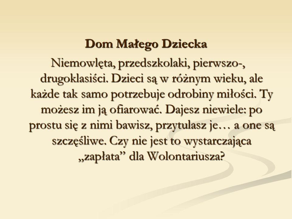 Dom Małego Dziecka Niemowlęta, przedszkolaki, pierwszo-, drugoklasiści.