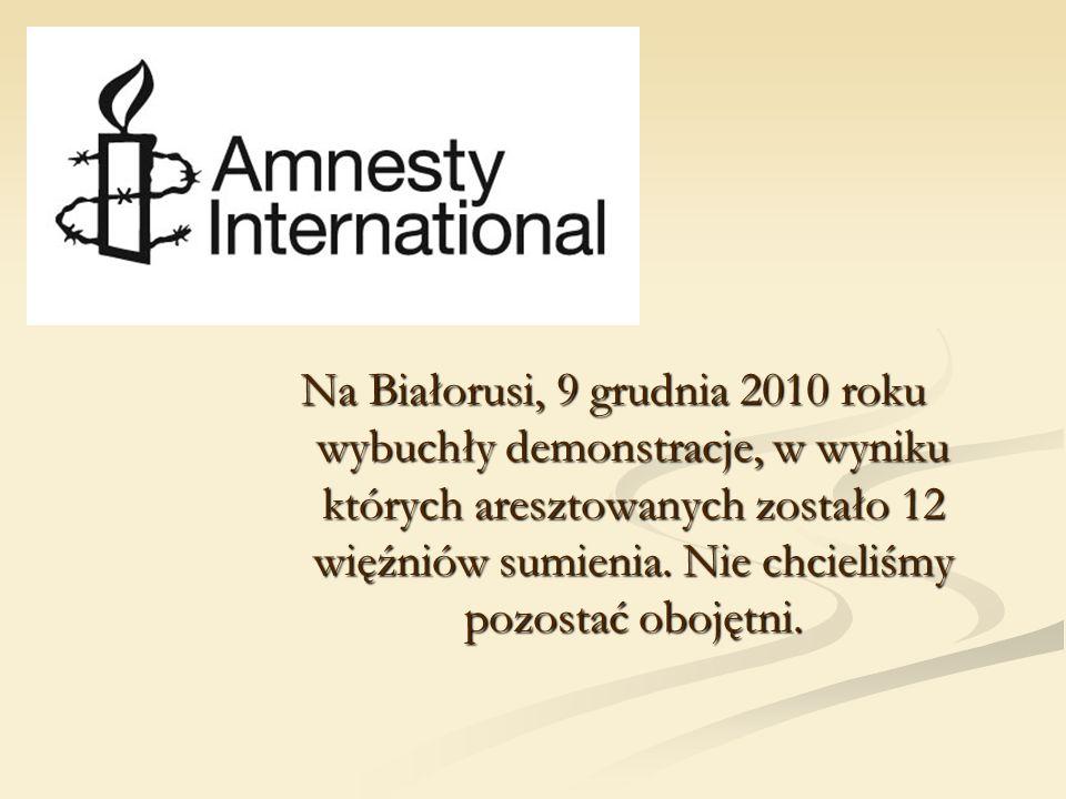 Na Białorusi, 9 grudnia 2010 roku wybuchły demonstracje, w wyniku których aresztowanych zostało 12 więźniów sumienia.