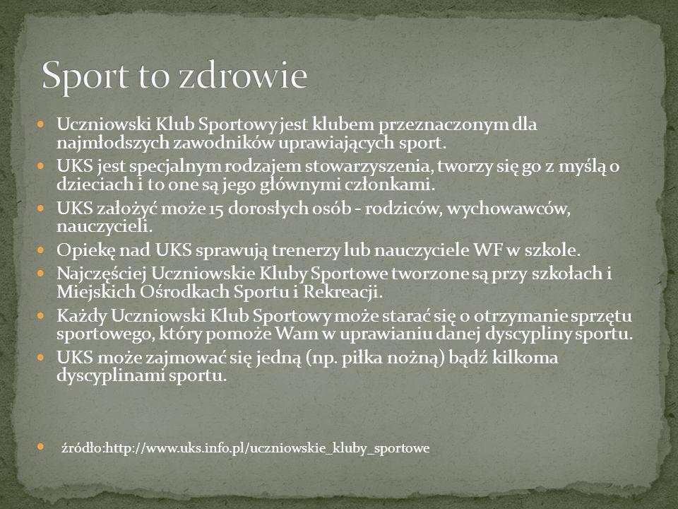 Uczniowski Klub Sportowy jest klubem przeznaczonym dla najmłodszych zawodników uprawiających sport.