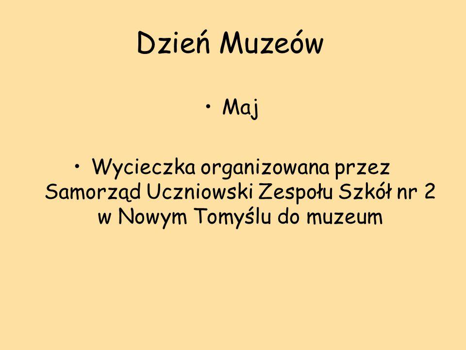 Dzień Muzeów Maj Wycieczka organizowana przez Samorząd Uczniowski Zespołu Szkół nr 2 w Nowym Tomyślu do muzeum