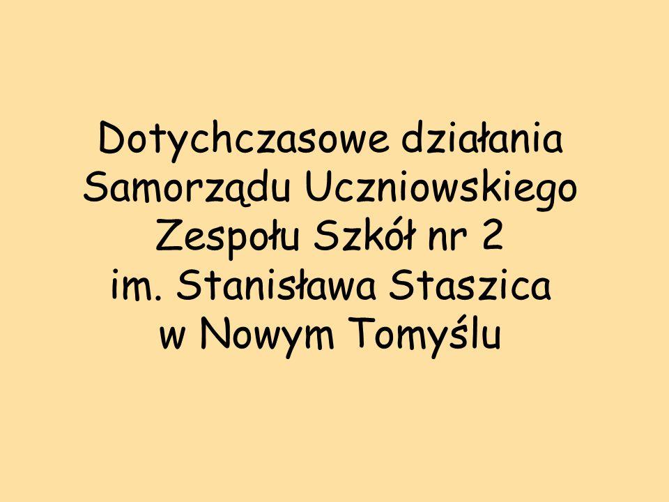 Dotychczasowe działania Samorządu Uczniowskiego Zespołu Szkół nr 2 im.