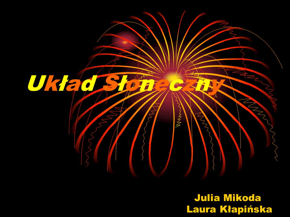 Układ Słoneczny Julia Mikoda Laura Kłapińska