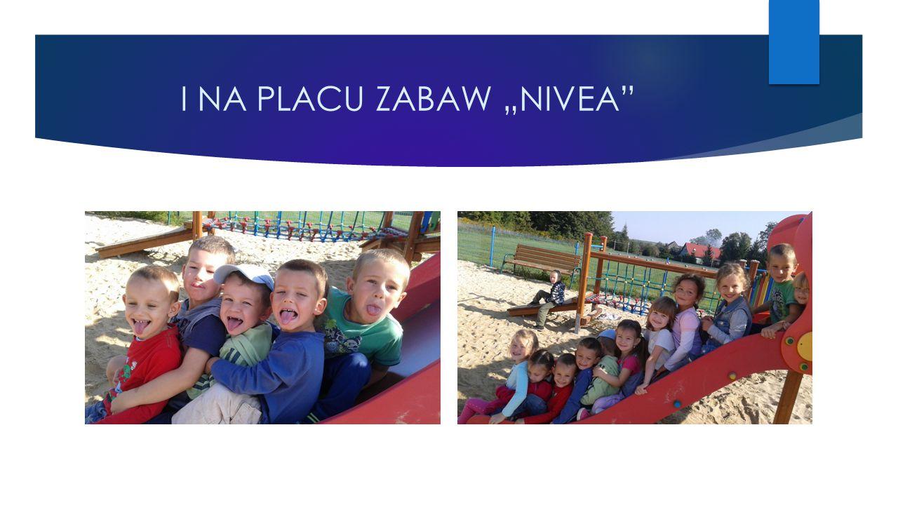 """I NA PLACU ZABAW """"NIVEA"""