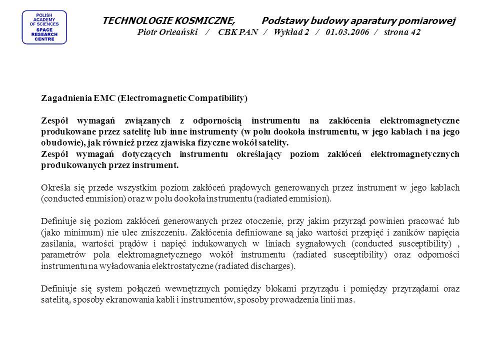 Zagadnienia EMC (Electromagnetic Compatibility) Zespół wymagań związanych z odpornością instrumentu na zakłócenia elektromagnetyczne produkowane przez
