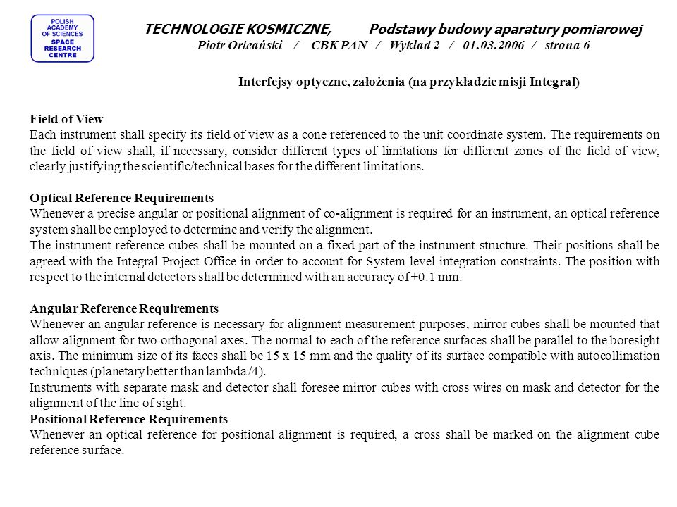 TECHNOLOGIE KOSMICZNE, Podstawy budowy aparatury pomiarowej Piotr Orleański / CBK PAN / Wykład 2 / 01.03.2006 / strona 37