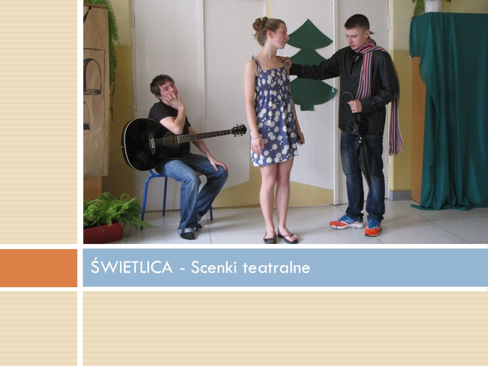 ŚWIETLICA - Scenki teatralne