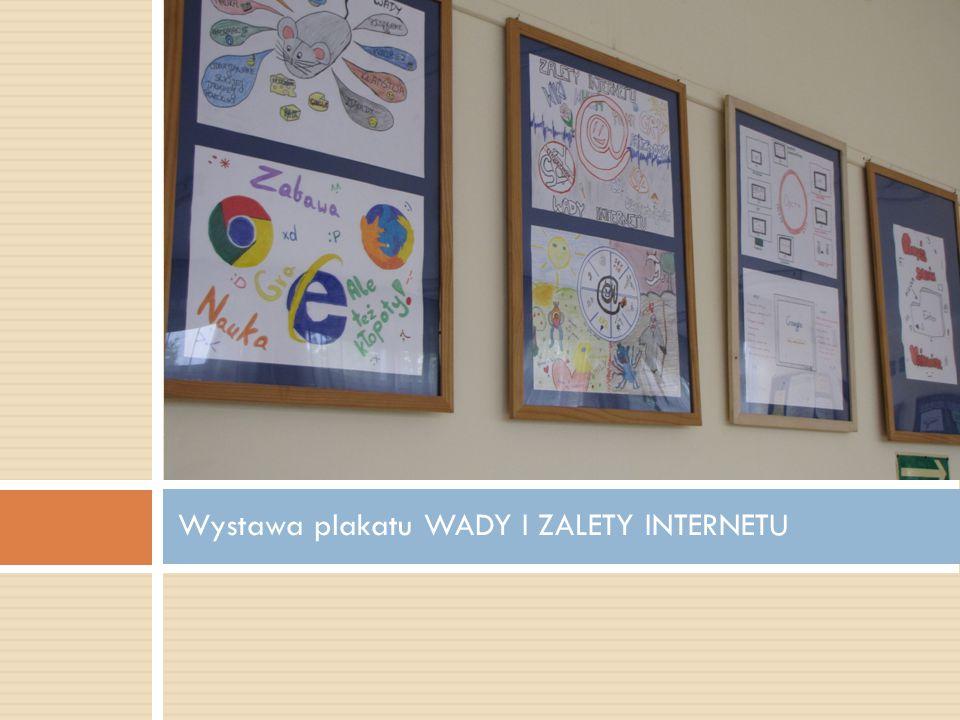 Wystawa plakatu WADY I ZALETY INTERNETU