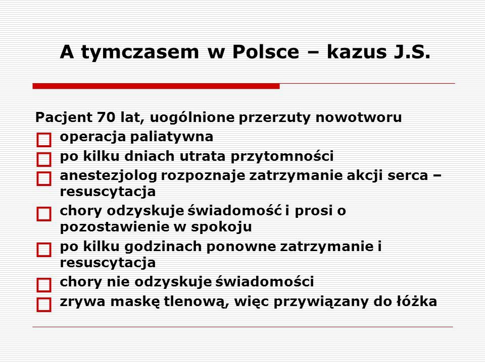 A tymczasem w Polsce – kazus J.S. Pacjent 70 lat, uogólnione przerzuty nowotworu  operacja paliatywna  po kilku dniach utrata przytomności  anestez