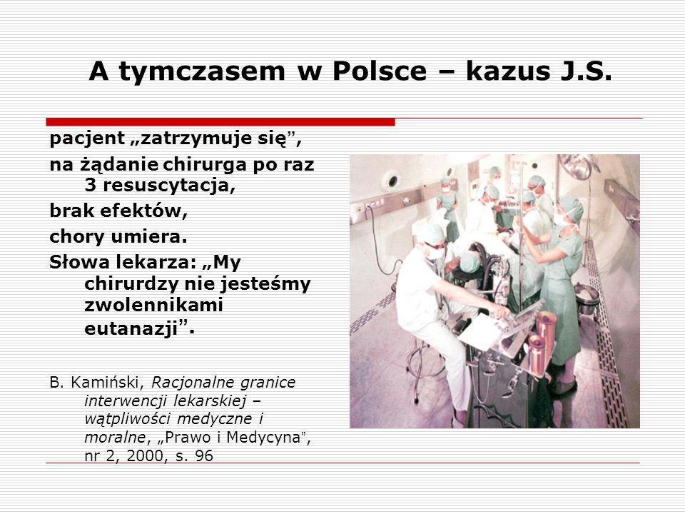 """A tymczasem w Polsce – kazus J.S. pacjent """"zatrzymuje się"""", na żądanie chirurga po raz 3 resuscytacja, brak efektów, chory umiera. Słowa lekarza: """"My"""