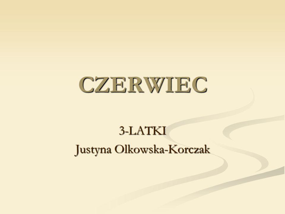 CZERWIEC 3-LATKI Justyna Olkowska-Korczak