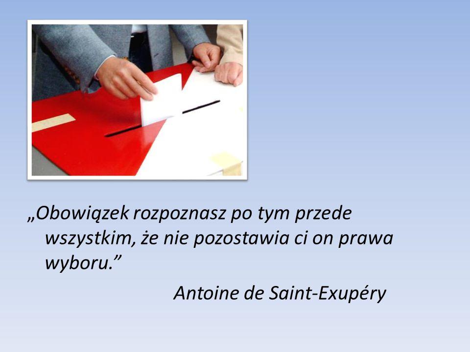 """""""Obowiązek rozpoznasz po tym przede wszystkim, że nie pozostawia ci on prawa wyboru."""" Antoine de Saint-Exupéry"""