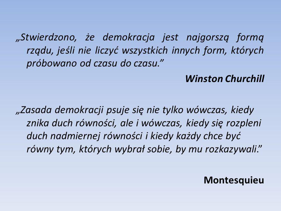"""""""Stwierdzono, że demokracja jest najgorszą formą rządu, jeśli nie liczyć wszystkich innych form, których próbowano od czasu do czasu."""" Winston Churchi"""