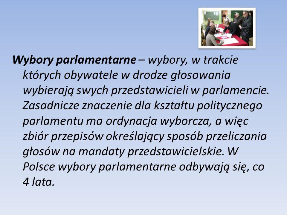 Wybory parlamentarne – wybory, w trakcie których obywatele w drodze głosowania wybierają swych przedstawicieli w parlamencie. Zasadnicze znaczenie dla