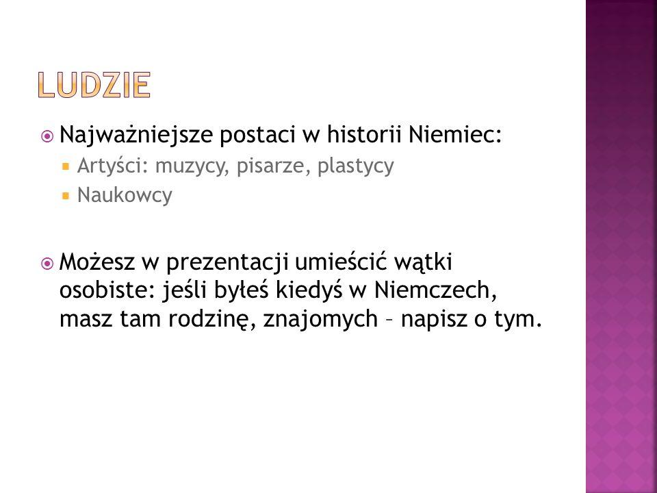  Prezentacja może być wykonana w języku polskim  Aby jednak mogła być zrozumiana przez uczniów w Niemczech powinieneś wykonać prezentację w języku angielski.