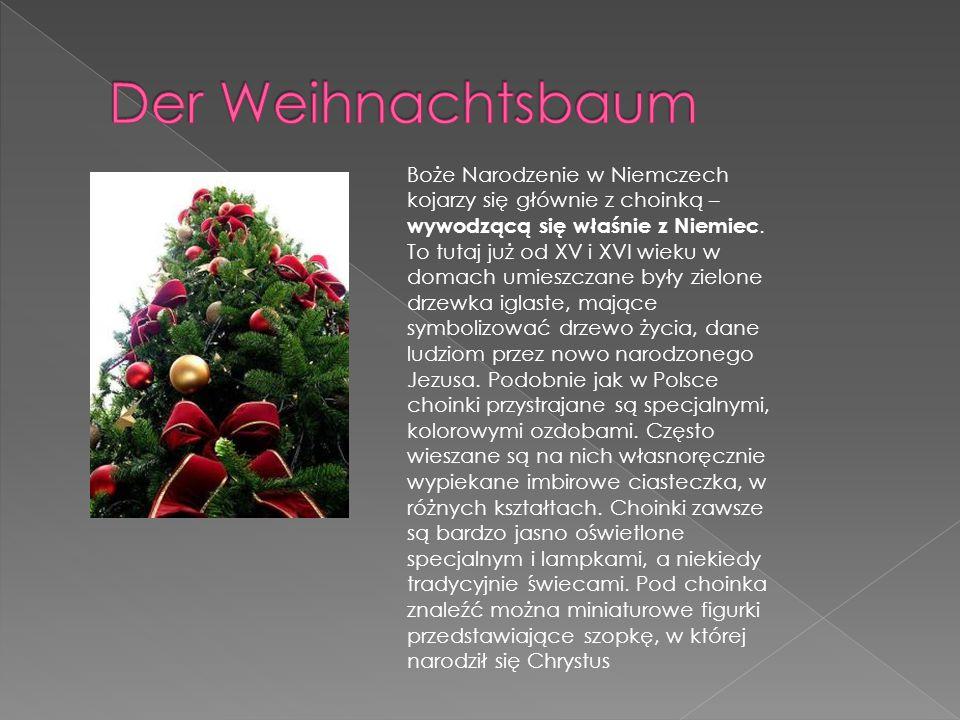 Boże Narodzenie w Niemczech kojarzy się głównie z choinką – wywodzącą się właśnie z Niemiec. To tutaj już od XV i XVI wieku w domach umieszczane były