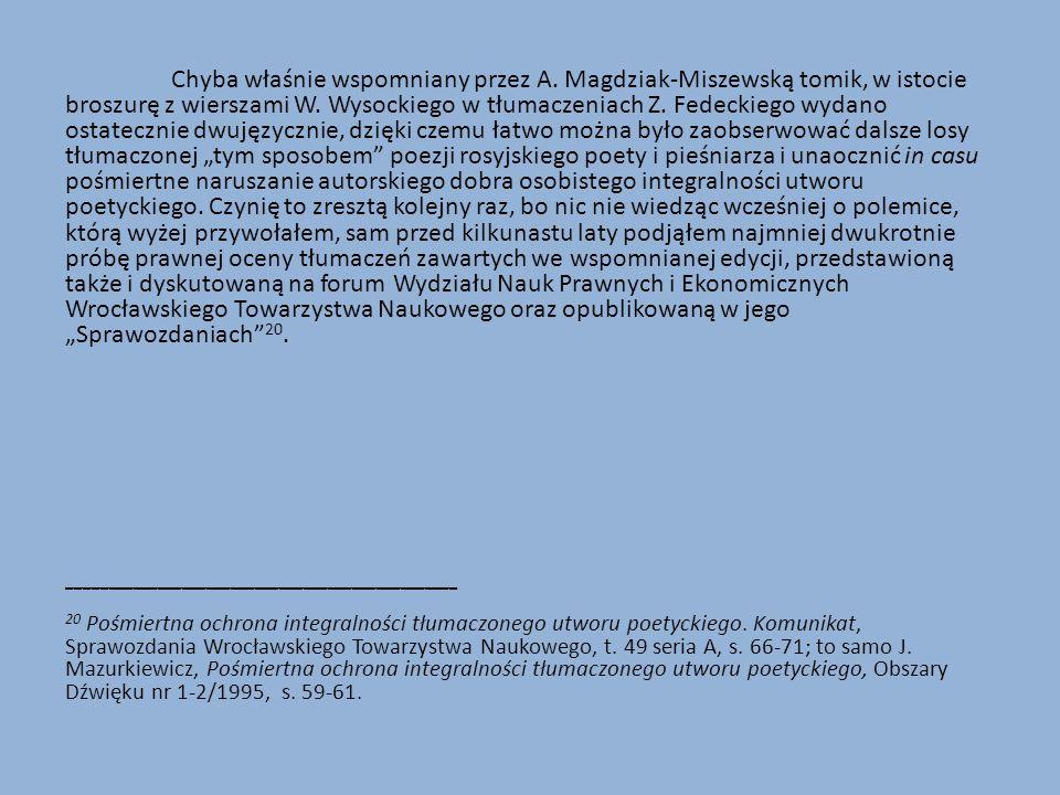 Chyba właśnie wspomniany przez A.Magdziak-Miszewską tomik, w istocie broszurę z wierszami W.
