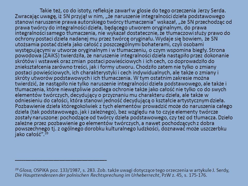 Takie też, co do istoty, refleksje zawarł w glosie do tego orzeczenia Jerzy Serda.