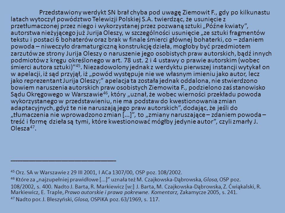Przedstawiony werdykt SN brał chyba pod uwagę Ziemowit F., gdy po kilkunastu latach wytoczył powództwo Telewizji Polskiej S.A.