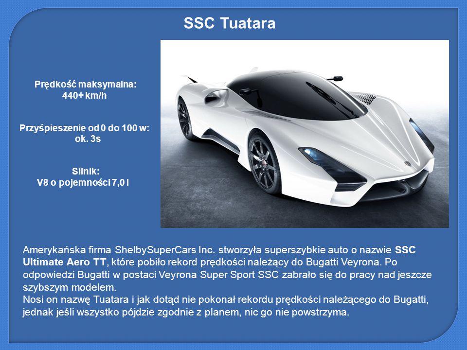 SSC Tuatara Amerykańska firma ShelbySuperCars Inc. stworzyła superszybkie auto o nazwie SSC Ultimate Aero TT, które pobiło rekord prędkości należący d