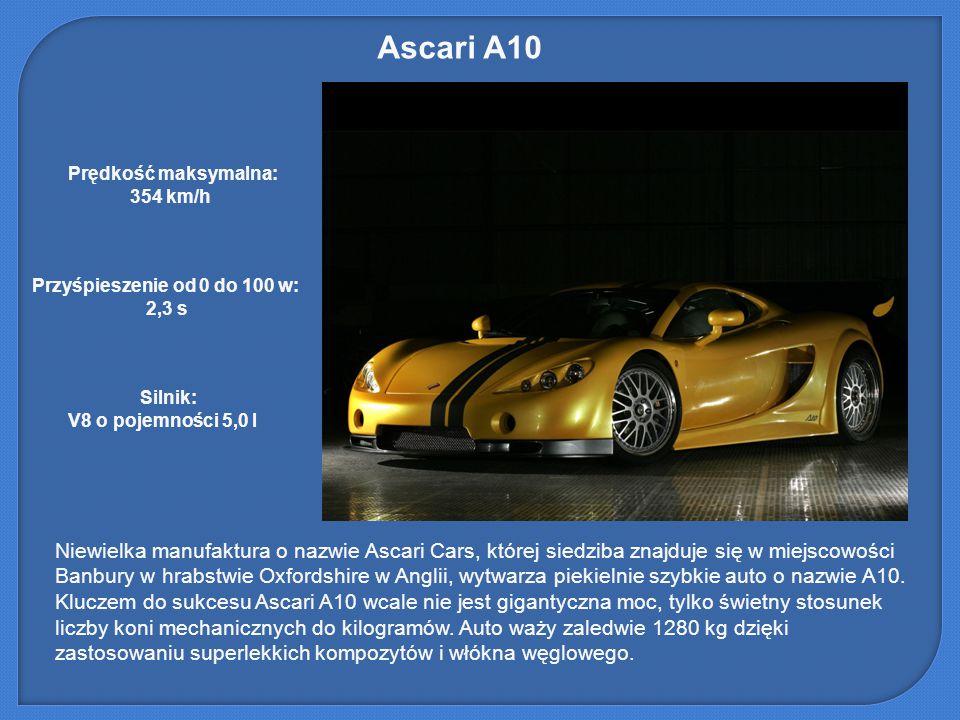 Ascari A10 Niewielka manufaktura o nazwie Ascari Cars, której siedziba znajduje się w miejscowości Banbury w hrabstwie Oxfordshire w Anglii, wytwarza piekielnie szybkie auto o nazwie A10.