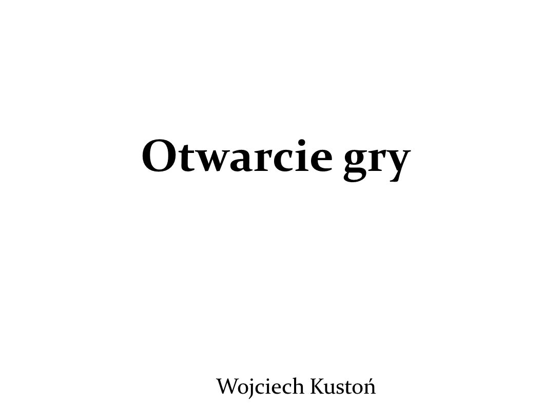 Otwarcie gry Wojciech Kustoń