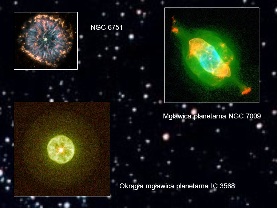 Okrągła mgławica planetarna IC 3568 Mgławica planetarna NGC 7009 NGC 6751
