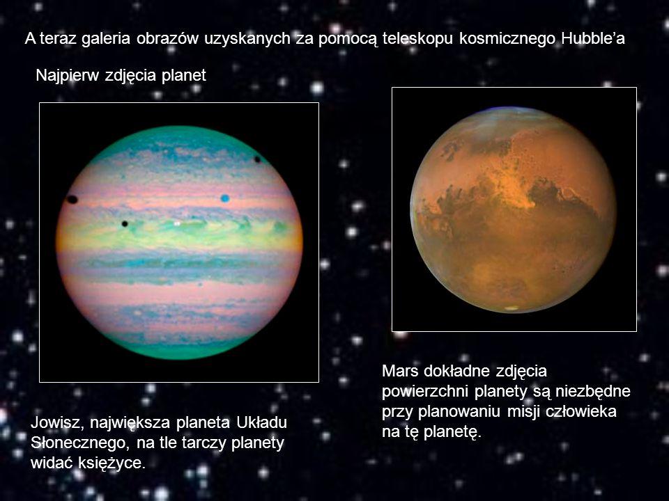 A teraz galeria obrazów uzyskanych za pomocą teleskopu kosmicznego Hubble'a Najpierw zdjęcia planet Jowisz, największa planeta Układu Słonecznego, na