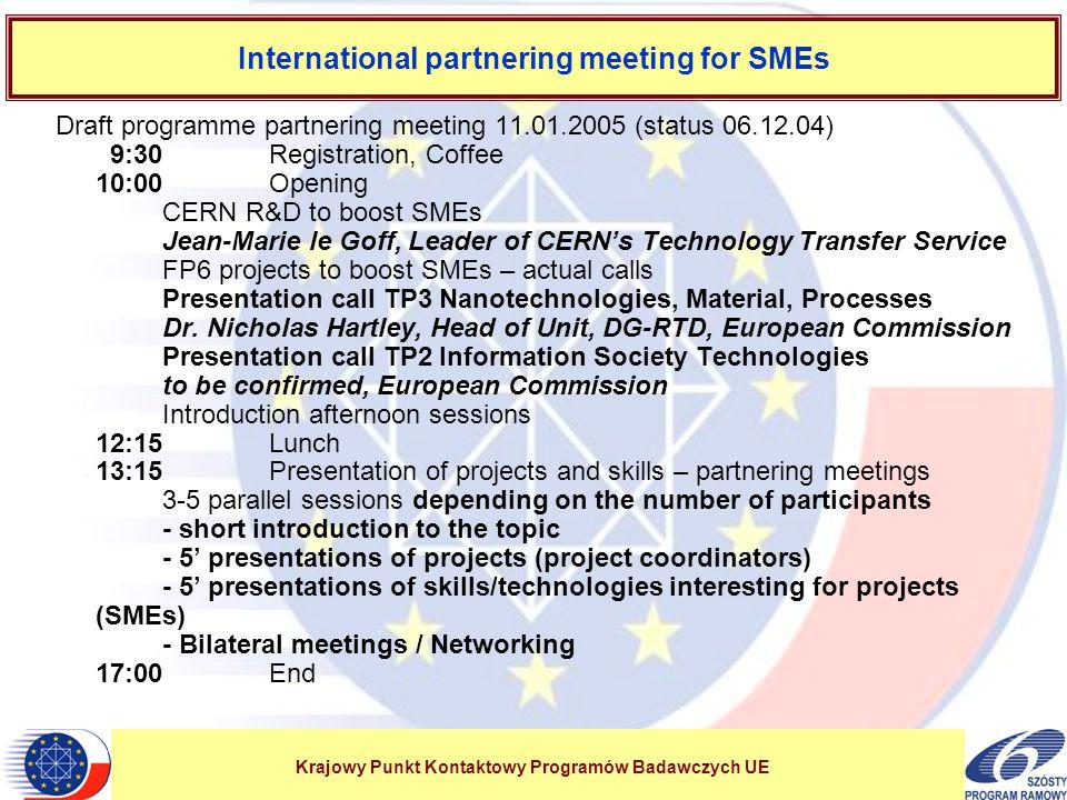 Krajowy Punkt Kontaktowy Programów Badawczych UE Dziękuję za uwagę Dziękuję za uwagę Zbigniew Turek Krajowy Punkt Kontaktowy (22) 828 – 74 – 81 w.
