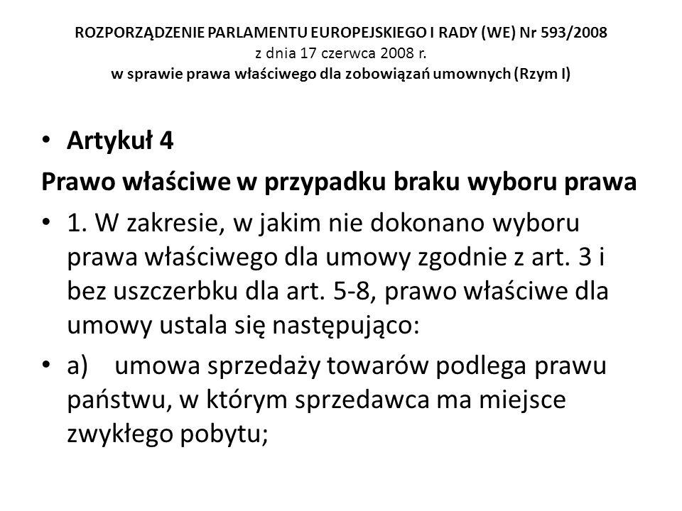 ROZPORZĄDZENIE PARLAMENTU EUROPEJSKIEGO I RADY (WE) Nr 593/2008 z dnia 17 czerwca 2008 r. w sprawie prawa właściwego dla zobowiązań umownych (Rzym I)
