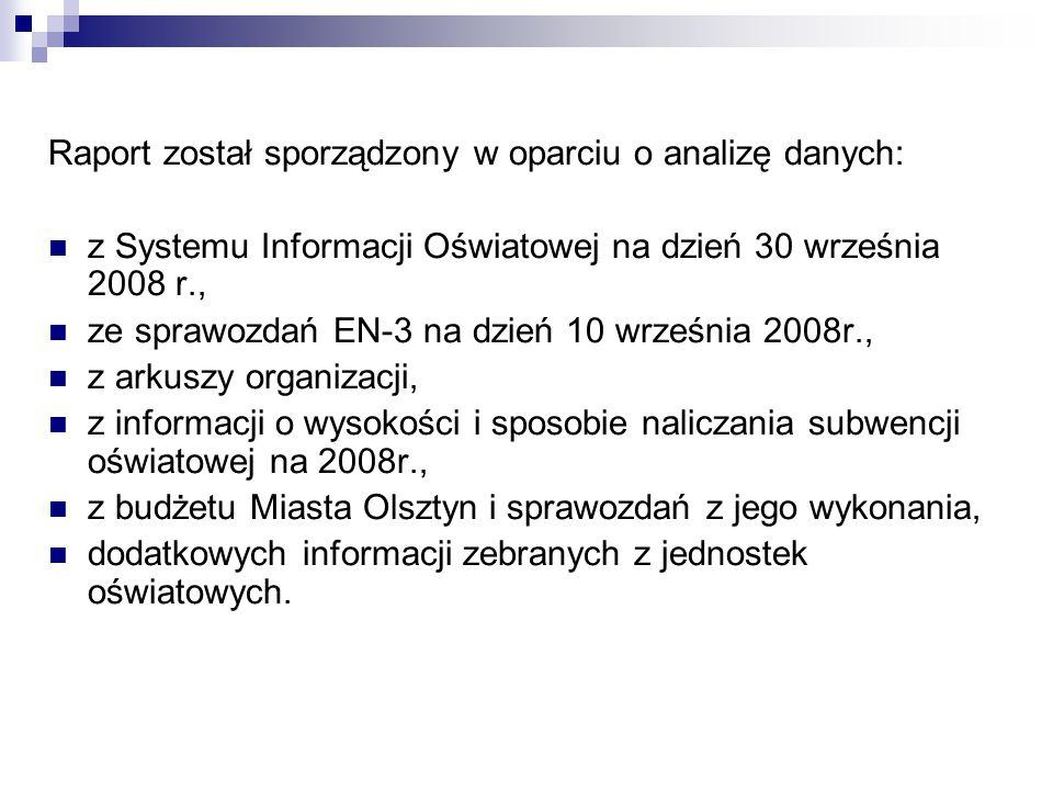 Raport został sporządzony w oparciu o analizę danych: z Systemu Informacji Oświatowej na dzień 30 września 2008 r., ze sprawozdań EN-3 na dzień 10 wrz