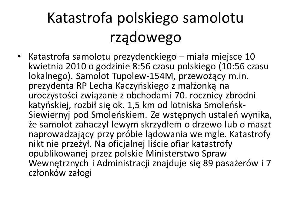 Katastrofa polskiego samolotu rządowego Katastrofa samolotu prezydenckiego – miała miejsce 10 kwietnia 2010 o godzinie 8:56 czasu polskiego (10:56 cza