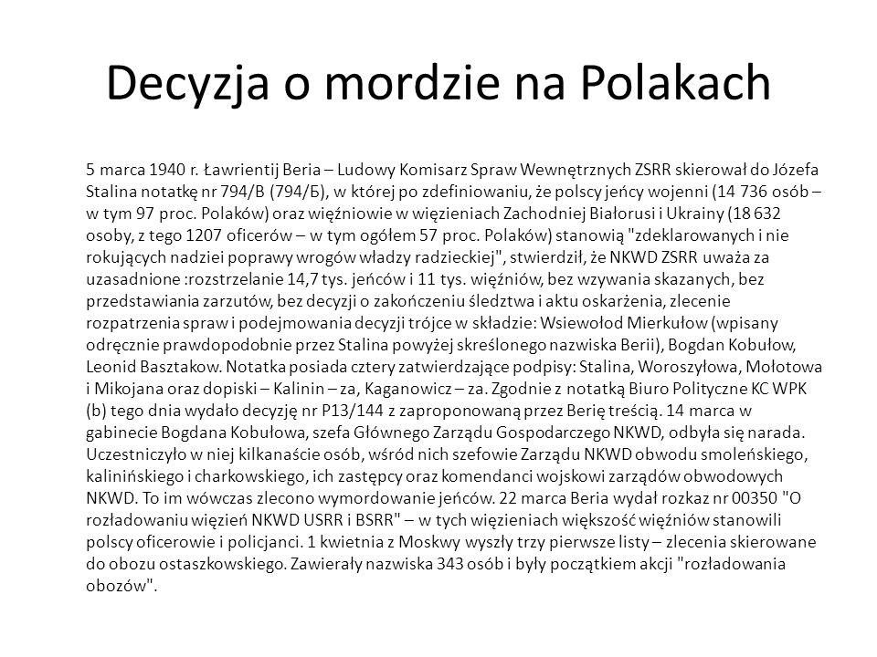 Decyzja o mordzie na Polakach 5 marca 1940 r. Ławrientij Beria – Ludowy Komisarz Spraw Wewnętrznych ZSRR skierował do Józefa Stalina notatkę nr 794/B