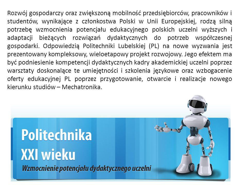 Rozwój gospodarczy oraz zwiększoną mobilność przedsiębiorców, pracowników i studentów, wynikające z członkostwa Polski w Unii Europejskiej, rodzą silną potrzebę wzmocnienia potencjału edukacyjnego polskich uczelni wyższych i adaptacji bieżących rozwiązań dydaktycznych do potrzeb współczesnej gospodarki.
