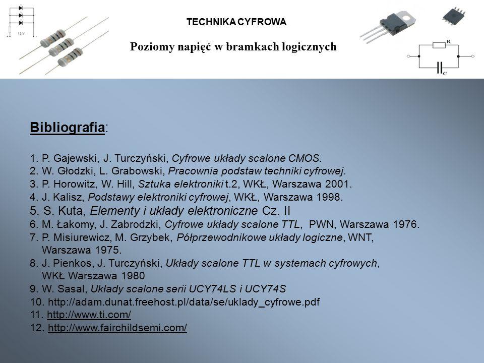 TECHNIKA CYFROWA Bibliografia: 1. P. Gajewski, J. Turczyński, Cyfrowe układy scalone CMOS. 2. W. Głodzki, L. Grabowski, Pracownia podstaw techniki cyf