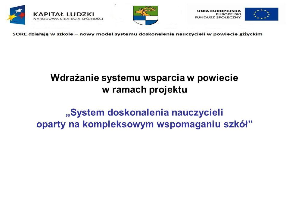 """Wdrażanie systemu wsparcia w powiecie w ramach projektu """"System doskonalenia nauczycieli oparty na kompleksowym wspomaganiu szkół"""