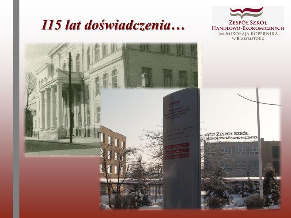 115 lat doświadczenia…