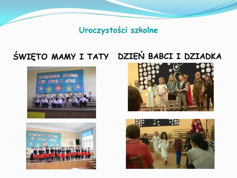 Uroczystości szkolne ŚWIĘTO MAMY I TATY DZIEŃ BABCI I DZIADKA
