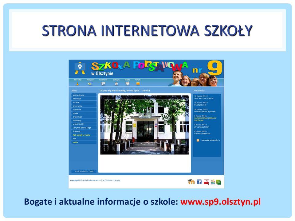 STRONA INTERNETOWA SZKOŁY Bogate i aktualne informacje o szkole: www.sp9.olsztyn.pl