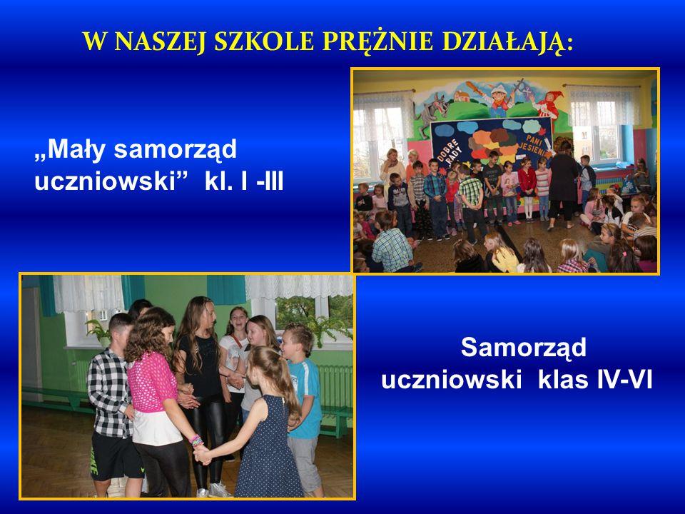 """Samorząd uczniowski klas IV-VI W NASZEJ SZKOLE PRĘŻNIE DZIAŁAJĄ: """"Mały samorząd uczniowski kl."""