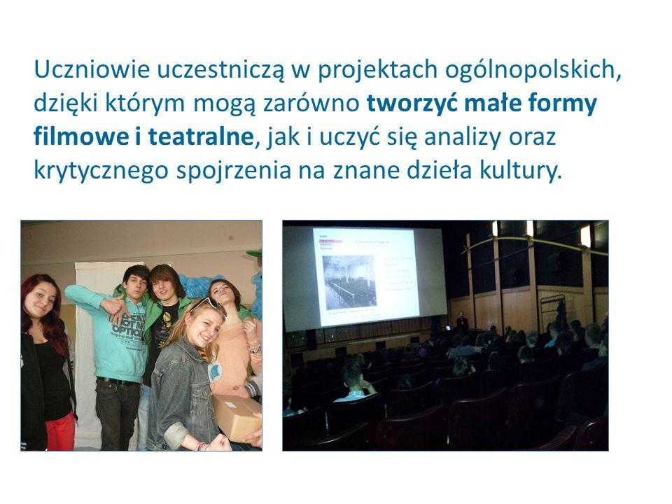 Uczniowie uczestniczą w projektach ogólnopolskich, dzięki którym mogą zarówno tworzyć małe formy filmowe i teatralne, jak i uczyć się analizy oraz kry