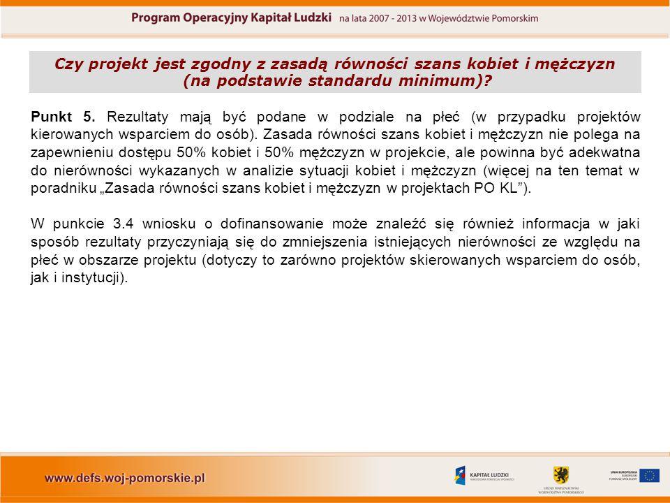 Czy projekt jest zgodny z zasadą równości szans kobiet i mężczyzn (na podstawie standardu minimum)? Punkt 5. Rezultaty mają być podane w podziale na p