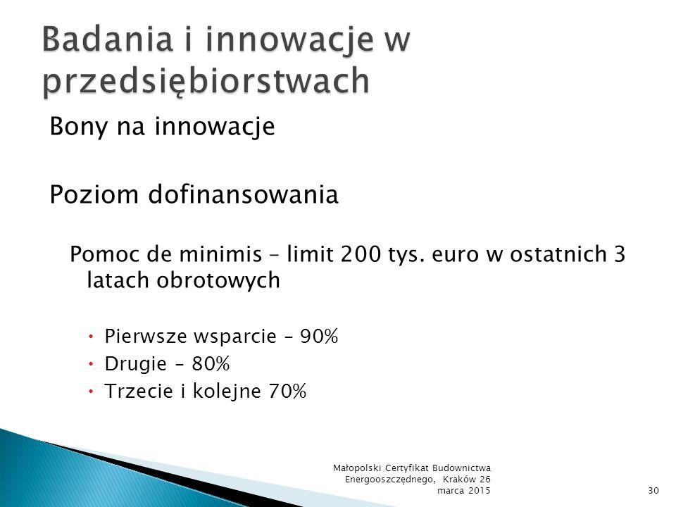 Bony na innowacje Poziom dofinansowania Pomoc de minimis – limit 200 tys. euro w ostatnich 3 latach obrotowych  Pierwsze wsparcie – 90%  Drugie – 80