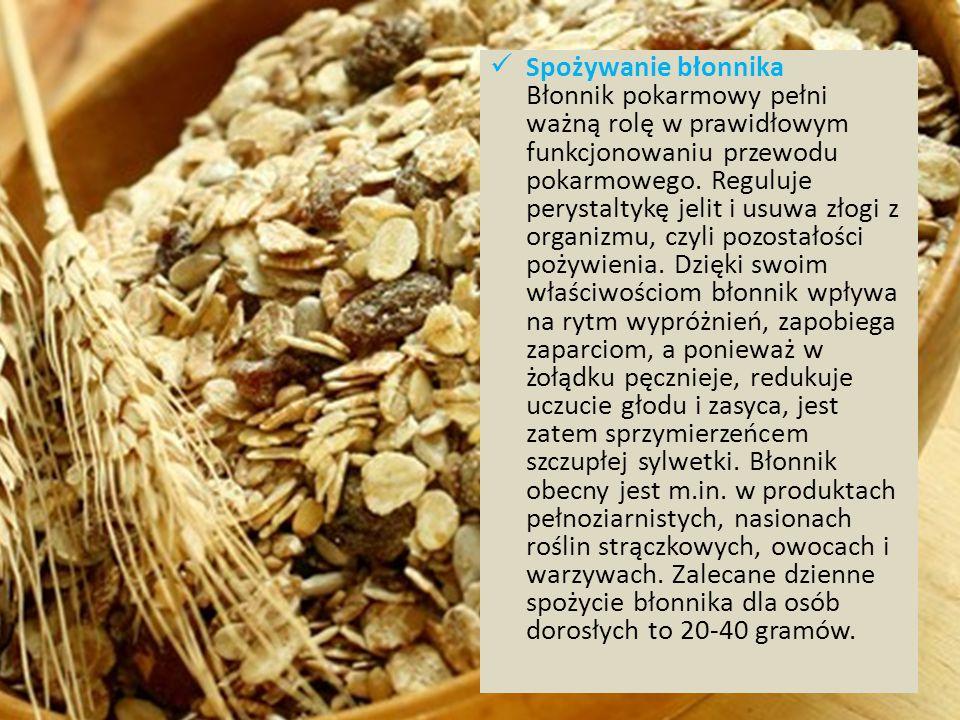 Spożywanie błonnika Błonnik pokarmowy pełni ważną rolę w prawidłowym funkcjonowaniu przewodu pokarmowego. Reguluje perystaltykę jelit i usuwa złogi z