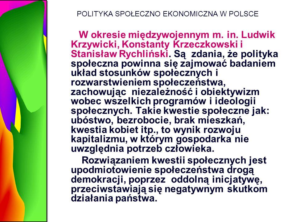 POLITYKA SPOŁECZNO EKONOMICZNA W POLSCE W okresie międzywojennym m. in. Ludwik Krzywicki, Konstanty Krzeczkowski i Stanisław Rychliński. Są zdania, że
