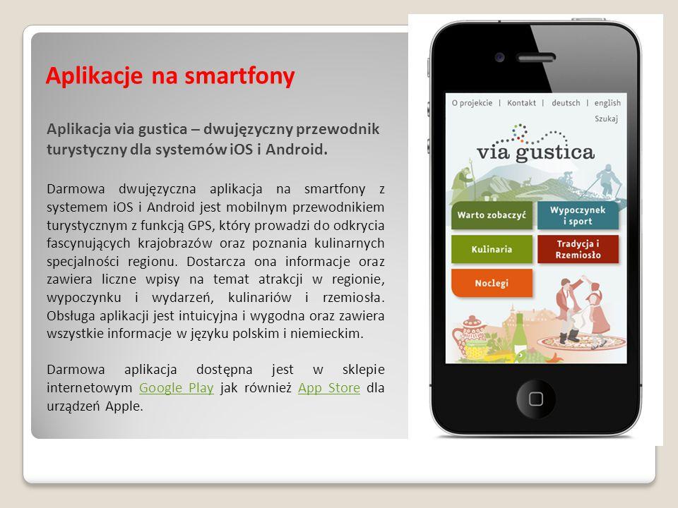 Aplikacje na smartfony Aplikacja via gustica – dwujęzyczny przewodnik turystyczny dla systemów iOS i Android.