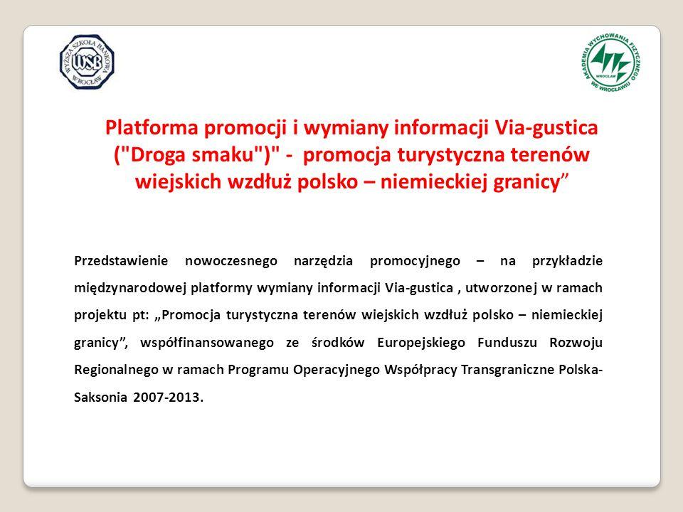 Przedstawienie nowoczesnego narzędzia promocyjnego – na przykładzie międzynarodowej platformy wymiany informacji Via-gustica, utworzonej w ramach proj